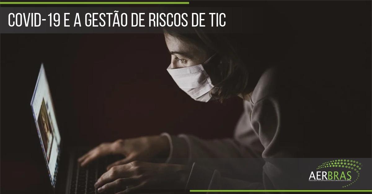 Covid-19 e a gestão de riscos de TIC